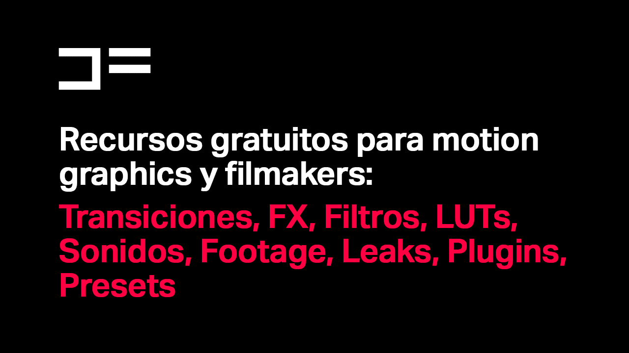 Recursos gratuitos para motion graphics y filmakers